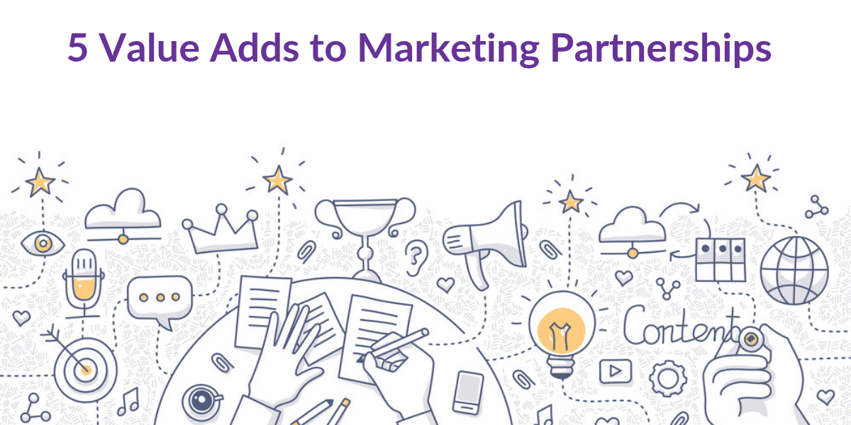 5 value adds of marketing partnerships