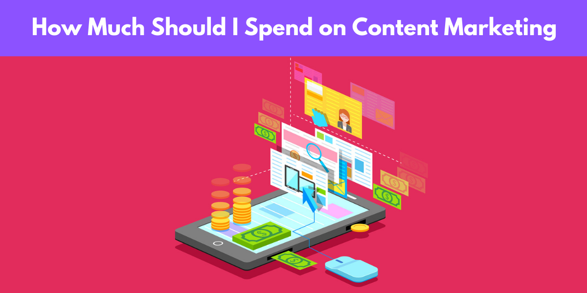how much should i spend on content marketing